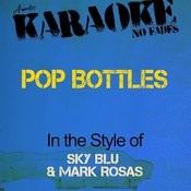 Pop Bottles (In The Style Of Sky Blu & Mark Rosas) [Karaoke Version] - Single Songs