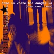 Home Is Where The Danger Is (Home Sweet Home) Songs