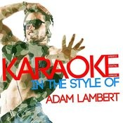 Karaoke (In The Style Of Adam Lambert) Songs