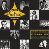 25 Original Greatest Hits - Cameo Parkway (International Version) Songs