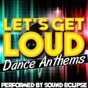 Let's Get Loud: Dance Anthems Songs
