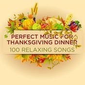 Perfect Music For Thanksgiving: 100 Relaxing Songs Songs