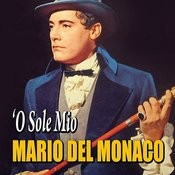 Mario Del Monaco - 'o Sole Mio Songs