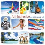 All Inclusive: Paradise Party Mix Songs