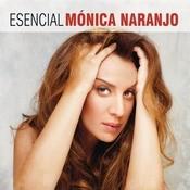 Esencial Monica Naranjo Songs