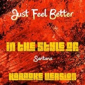 Just Feel Better (In The Style Of Santana) [Karaoke Version] Song