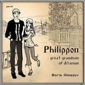 Philipon - Great-Grandson Of Ataman. Part 2 Songs