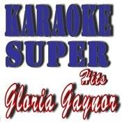 Karaoke Super Hits: Gloria Gaynor Songs