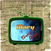 First Time Mary Songs