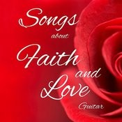 Songs About Faith And Love On Guitar Songs