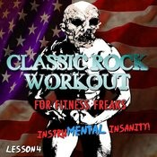 Classic Rock Workout For Fitness Freaks, It's Insanity - Lesson 4 Songs