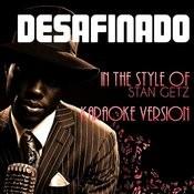 Desafinado (In The Style Of Stan Getz) [Karaoke Version] - Single Songs