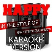 Happy (In The Style Of Gwyneth Paltrow) [Karaoke Version] - Single Songs