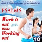 Psalms To Work It Out While Working Out For Men, Vol. 10 Songs