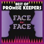 Best Of Promise Keepers: Face To Face Songs