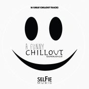 A Funny Chillout Experience Songs