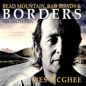 Bead Mountain, Bad Roads & Borders (The Collection) Songs