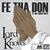 Lord Knows (Feat. Hd & Shady Nate) Song