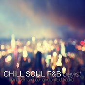Chill Soul R&B Playlist Songs
