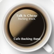 Talk Is Cheap (Backing Track Instrumental Version) Song