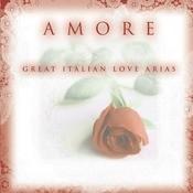 Amore - Great Italian Love Arias Songs