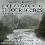 Pyotr Ilyich Tchaikovsky: Manfred Symphony In Four Scenes After Byron, Op. 58, B Minor (1960) Songs
