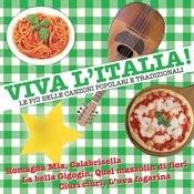 Viva L'italia! Le Più Belle Canzoni Popolari E Tradizionali Songs