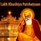 Lakh Khushiya Patshaiyaan Songs