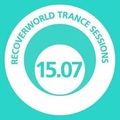 Recoverworld Trance Sessions 15.07 Songs