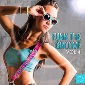 Funk The Groove, Vol. 4 Songs