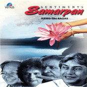 Sentiments- Samarpan- Based On Ragas Songs