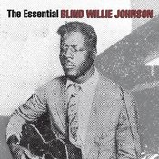 The Essential Blind Willie Johnson Songs