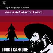 Jorge Cafrune Cronología -  Aquí Me Pongo a Contar ... Cosas del Martín Fierro (1972) Songs