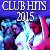 Club Hits 2015 Songs