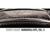 Goody Goody: Harmonica Hits, Vol. 3 Songs