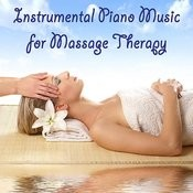 Instrumental Piano Music For Massage Therapy Songs