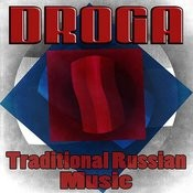 Droga Traditional Russian Music Songs