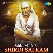Sabka Malik Ek Shirdi Sai Ram (hindi Devotional) Songs