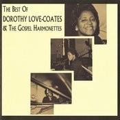 The Best Of Dorothy Love-Coates & The Gospel Harmonettes Songs