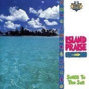Island Praise - Songs To The Son Songs