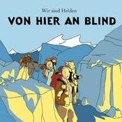 Von Hier An Blind Songs