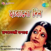 Swagatalakshmi Dasgupta Harano Din Songs
