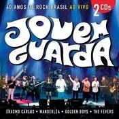 Jovem Guarda Ao Vivo - 40 Anos de Rock Brasil Songs