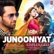 Junooniyat (Unplugged) Song
