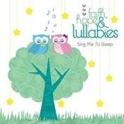 Faith, Hope & Lullabies: Sing Me to Sleep Songs