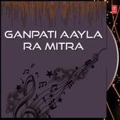 Ganpati Aayla Ra Mitra Songs