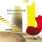 Declassified - Classics Re-Imagined Songs