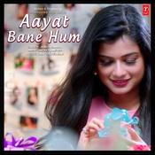 Aayat Bane Hum Songs
