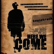 Here We Come - The Soundtrack Songs