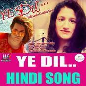 Ye Dil Songs